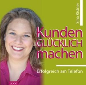 """Hörbuch """"Kunden glücklich machen. Erfolgreich am Telefon"""""""